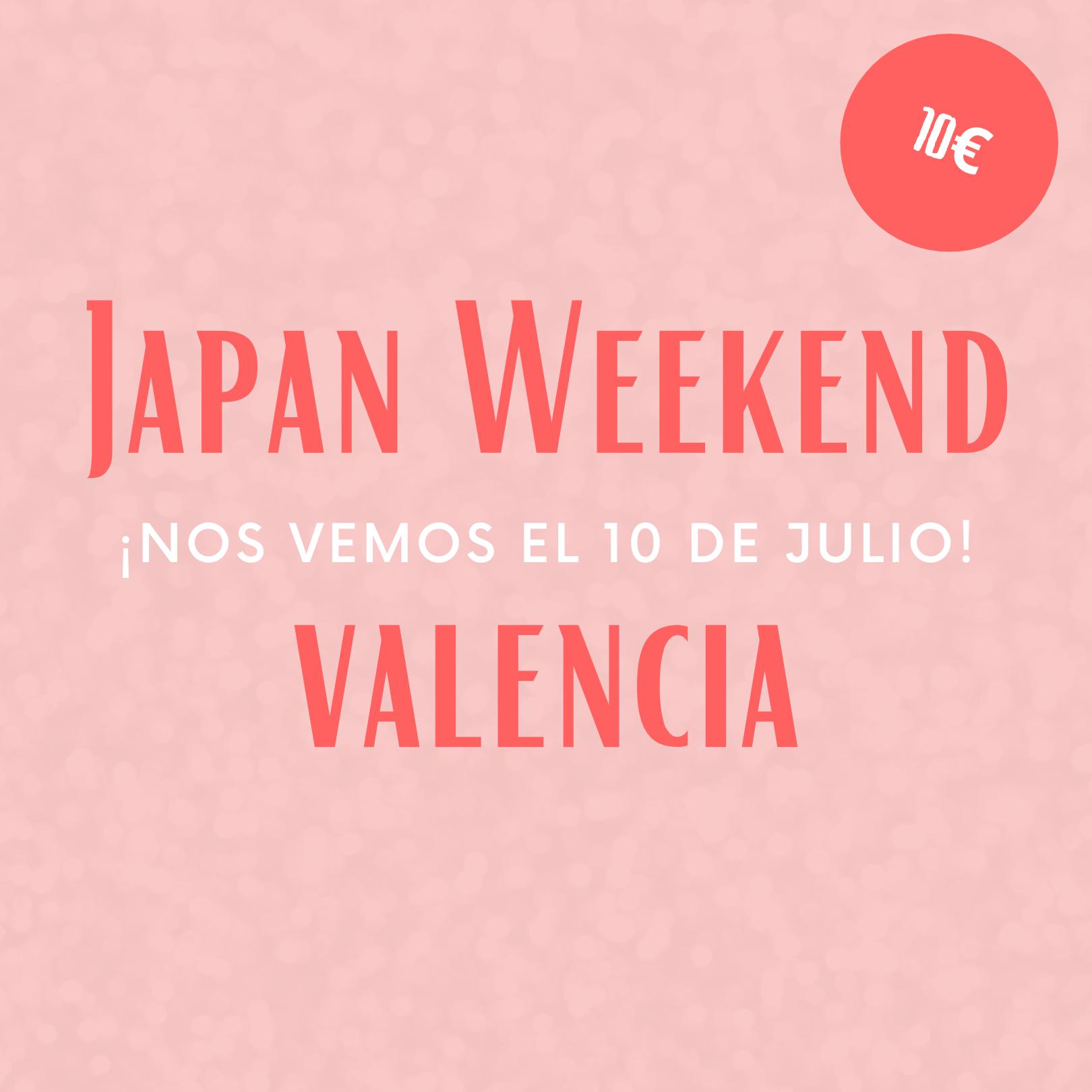 Japan Weekend Valencia – Entrada General sábado 10 Julio 2021